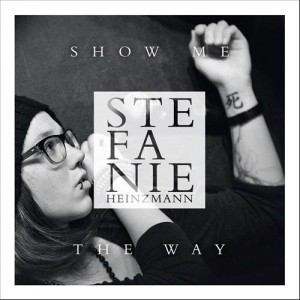 "Stefanie Heinzmanns neueste Single ""Show me the Way"""